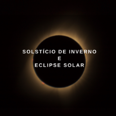 SOLSTÍCIO DE INVERNO E ECLIPSE SOLAR